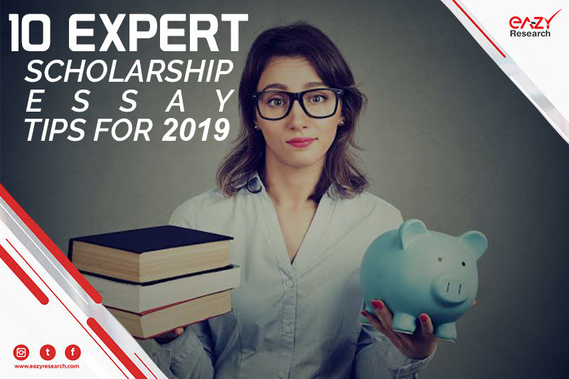 10 Expert Scholarship essay tips for 2019