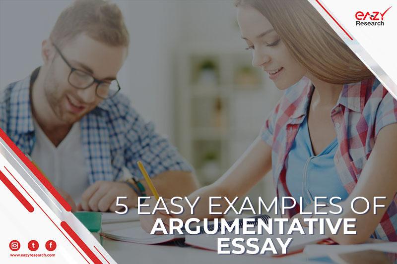 5 Easy Examples of Argumentative Essay
