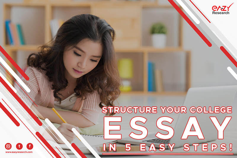 Structure Your College Essay in 5 Easy Steps!