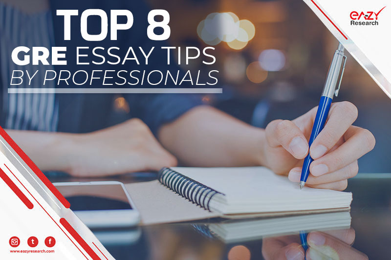 Top 8 GRE Essay Tips by Professionals