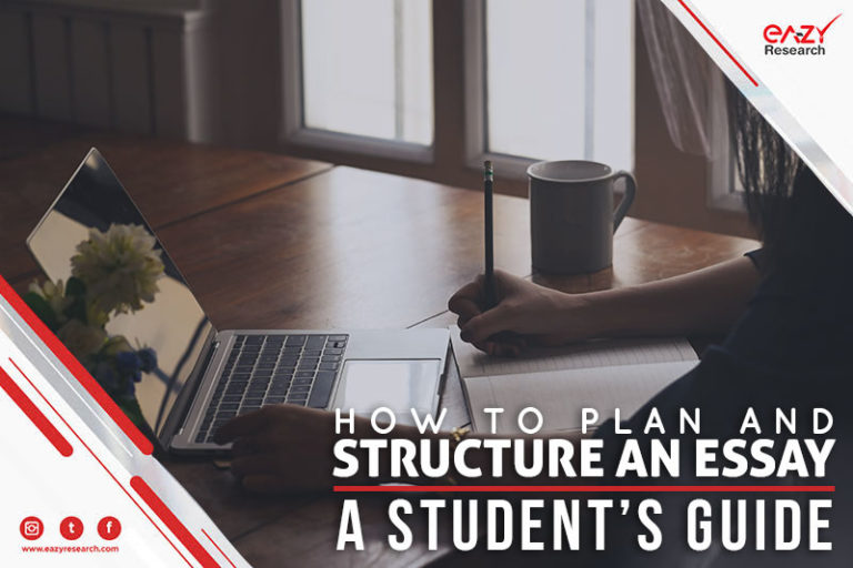How to plan and structure an essay-A student's guide
