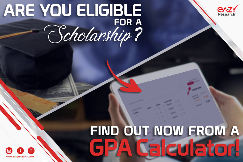 Are You Eligible for a Scholarship? Find Out Now From A GPA Calculator!